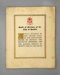 Guild of Freemen of the City of London; Annual Banquet in the Grand Hall of the Connaught Rooms on Monday the 11th December 1922