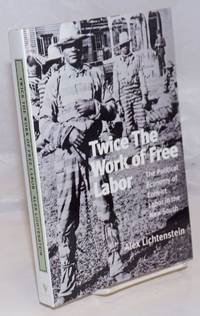 image of Twice the work of free labor; the political economy of convict labor in the New South