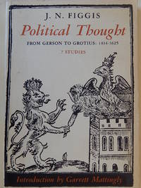 Political Thought from Gerson to Grotius: 1414-1625.  7 Studies