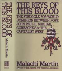 image of KEYS OF THIS BLOOD: STRUGGLE FOR WORLD DOMINION BETWEEN POPE JOHN PAUL II, MIKHAIL GORBACHEV & THE CAPITALIST WEST, The.