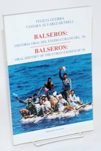 Balseros: historia oral del éxodo Cubano del '94