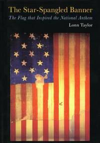 Star Spangled Banner : The Flag That Inspired the National Anthem