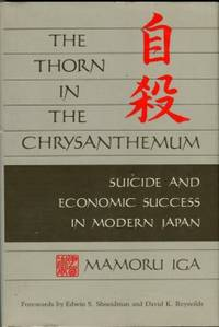 image of The Thorn In The Chrysanthemum: Suicide And Economic Success In Modern Japan