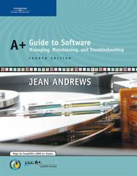 A+ Guide to Software : Managing  Maintaining  and Troubleshooting