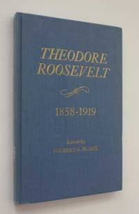 Theodore Roosevelt 1858-1919: Chronology, Documents, Bibliographical Aids
