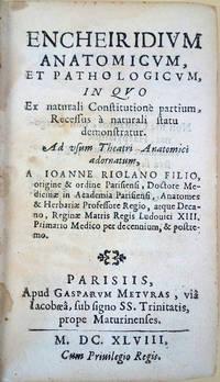 Encheiridium anatomicum, et pathologicum, in quo ex naturali constitutione partium . . .