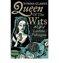 Queen of the Wits: A Life of Laetitia Pilkington