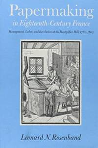 Papermaking in Eighteenth Century France. Management, Labor, and Revolution at the Montgolfier...