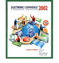 Electronic Commerce 2002: A Managerial Perspective (International Edition)