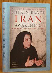 Iran Awakening: A Memoir of Revolution and Hope