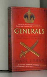Generals: Ten British Commanders who Shaped the World