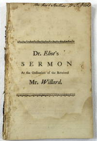 A Sermon Preached at the Ordination of the Reverend Mr. Joseph Willar, to the Pastoral Care of the First Church in Bevely, in Conjunction with the Reverend Mr. Joseph Champney, November XXV, MDCCLXXII...to Which are Annexed, the Charge...