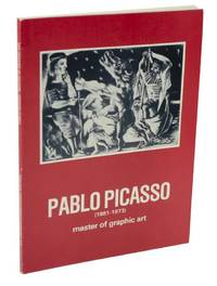 Pablo Picasso 1881 -1973 A Retrospective Exhibition of The Artist's Graphic Work