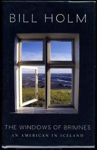 image of The Windows of Brimnes: An American in Iceland. Signed by Bill Holm.