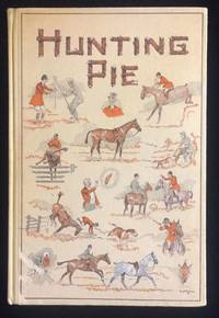 Hunting Pie: The Whole Art & Craft Of Foxhunting