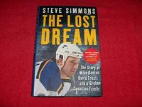The Lost Dream : The Sory of Mike Danton, David Frost, and a Broken Canadian Family