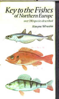 Key to the Fishes of Northern Europe by Alwyne Wheeler - Paperback - London 1978: Frederick Warne & C - from The Calypso Online Fish Bookshop (SKU: 8)