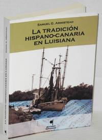 La tradición hispano-canaria en Luisiana La literatura tradicional de los isleños