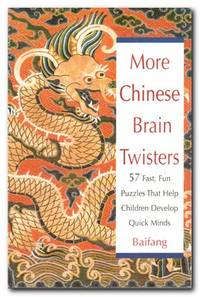 image of More Chinese Brain Twisters 57 Fast, Fun Puzzles That Help Children  Develop Quick Minds