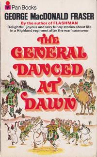 image of The General Danced at Dawn (Includes General Danced at Dawn; Guard at the Castle; Mcauslan's Court-Martial; Monsoon Selection Board; Night Run to Palestine; Play Up, Play Up, and Get Tore In; Silence in the Ranks; Wee Wullie; Whisky and the Music.)