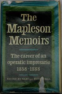 The Mapleson Memoirs: The Career of an Operatic Impresario 1858-1888
