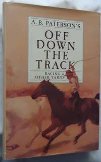 Off Down the Track - Racing & Other Yarns