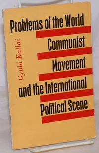 image of Problems of the World Communist Movement and the International Political Scene