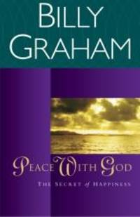 Peace with God: The Secret Happiness by Billy Graham - 2000-04-11 - from Books Express and Biblio.com