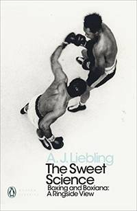 image of The Sweet Science: Boxing and Boxiana - A Ringside View