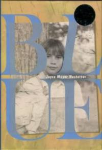 Blue by  Joyce Moyer Hostetter - Hardcover - 2nd Printing - 2006 - from Chris Hartmann, Bookseller and Biblio.co.uk
