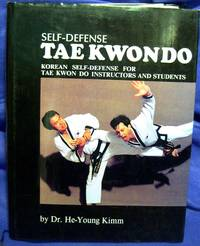 TAE KWON DO: Korean Self-Defense for Tae Kwon Do Instructors and Students
