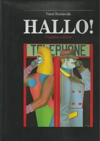 Hallo! Il telefono nell'arte - Hallo 2. Il telefono nella memoria privata - Hallo 2000. Il...
