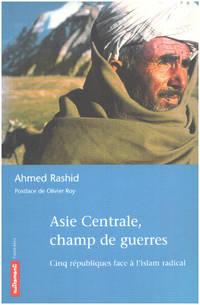image of Asie centrale  champ de guerres : Cinq républiques face à l'Islam radical