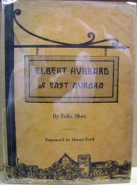 Elbert Hubbard of East Aurora