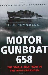 His Majesty's Gunboat 658: The Small Boat War in the Mediterranean (Cassell Military Paperbacks)