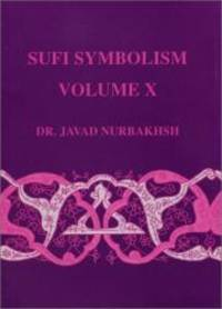 image of Sufi Symbolism: The Nurbakhsh Encyclopedia of Sufi Terminology, Vol. X: Spiritual States and Mystical Stations