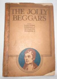 The Jolly Beggars; A Cantata (Langham Library of Humour Number 2)