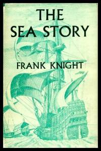image of THE SEA STORY - being a Guide to Nautical Reading from Ancient Times to the Close of the Sailing Ship Era