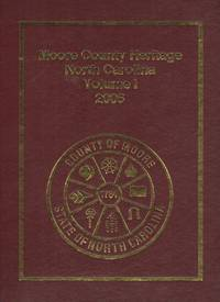 image of Moore County Heritage North Carolina, Vol. I