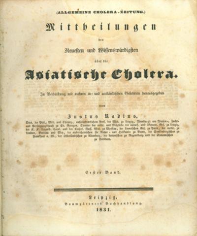 Leizpig: Baumgartner, 1831. Complete Run of a Weekly Cholera Newspaper Radius, Justus (1797-1884), e...