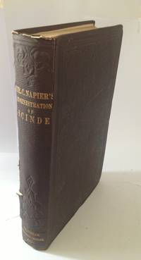 The History of General Sir Charles Napier's Administration of Scinde and  the Campaign in the Cutchee Hills
