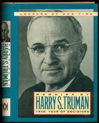 Memoirs By Harry S. Truman: 1945 Year of Decisions   Leaders of Our Time Series