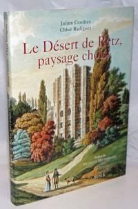 image of Le Desert de Retz, paysage choisi. Preface de Francois Mitterand