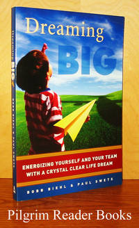 Dreaming Big: Energizing Yourself and Your team with a Crystal Clear  Life Dream.