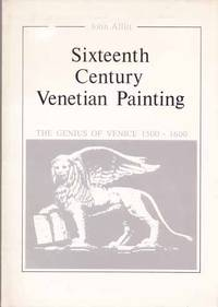 Sixteenth Century Venetian Paintings. The Genius of Venice 1500-1600