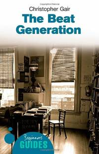 The Beat Generation: A Beginner's Guide (Beginner's Guides) by  Christopher Gair - Paperback - from World of Books Ltd (SKU: GOR001885383)
