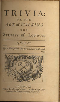 TRIVIA: OR, THE ART OF WALKING THE STREETS OF LONDON by  John GAY - First Edition - [1716] - from Charles Agvent (SKU: 012398)