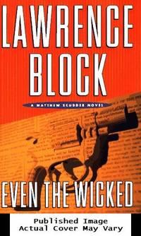 Even the Wicked: A Matthew Scudder Novel