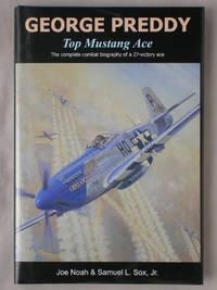 George Preddy, Top Mustang Ace: The Complete Combat Biography of a 27 Victory Ace