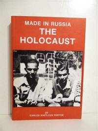 Made in Russia: The Holocaust. by  Carlos Porter - Paperback - 1988 - from Military Books and Biblio.com